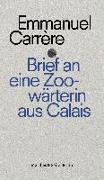 Cover-Bild zu Carrère, Emmanuel: Brief an die Zoowärterin von Calais