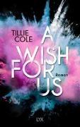 Cover-Bild zu Cole, Tillie: A Wish for Us