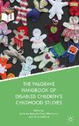 Cover-Bild zu Runswick-Cole, Katherine (Hrsg.): The Palgrave Handbook of Disabled Children's Childhood Studies