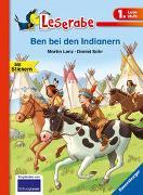 Cover-Bild zu Lenz, Martin: Ben bei den Indianern - Leserabe 1. Klasse - Erstlesebuch für Kinder ab 6 Jahren