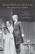 Cover-Bild zu Lenz, J. M. R.: Selected Works by J. M. R. Lenz: Plays, Stories, Essays, and Poems