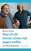 Cover-Bild zu Decker, Markus: Was ich dir immer schon mal sagen wollte