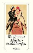 Cover-Bild zu Ringelnatz, Joachim: Meistererzählungen