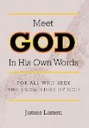 Cover-Bild zu Larsen, James: Meet GOD In His Own Words