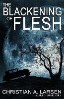 Cover-Bild zu Larsen, Christian a.: The Blackening of Flesh