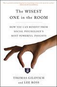 Cover-Bild zu Gilovich, Thomas: The Wisest One in the Room