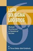 Cover-Bild zu Goldsby, Thomas: Lean Six SIGMA Logistics: Strategic Development to Operational Success
