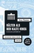 Cover-Bild zu Thomas, Ross: Kälter als der Kalte Krieg
