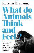 Cover-Bild zu Brensing, Karsten: What Do Animals Think and Feel?