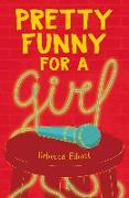 Cover-Bild zu Elliott, Rebecca: Pretty Funny for a Girl
