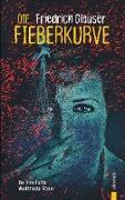Cover-Bild zu Glauser, Friedrich: Die Fieberkurve. Friedrich Glauser. Ein Studer-Krimi