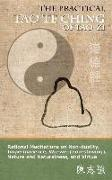 Cover-Bild zu Lao-Zi: The Practical Tao Te Ching of Lao-zi: Rational Meditations on Non-duality, Impermanence, Wu-wei (non-striving), Nature and Naturalness, and Virtue