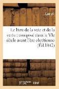 Cover-Bild zu Lao Zi: Le Livre de la Voie Et de la Vertu: Composé Dans Le Vie Siècle Avant l'Ère Chrétienne (Éd.1842)