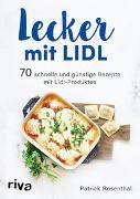 Cover-Bild zu Rosenthal, Patrick: Lecker mit Lidl