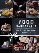 Cover-Bild zu Rosenthal, Patrick: Food Manufaktur - Die Bibel der edlen Präsente