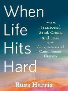 Cover-Bild zu Harris, Russ: When Life Hits Hard