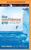 Cover-Bild zu Harris, Russ: The Confidence Gap: A Guide to Overcoming Fear and Self-Doubt