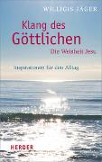 Cover-Bild zu Jäger, Willigis: Klang des Göttlichen - Die Weisheit Jesu