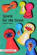 Cover-Bild zu Griesbeck, Josef: Spiele für die Sinne