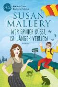Cover-Bild zu Mallery, Susan: Wer früher küsst, ist länger verliebt