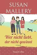 Cover-Bild zu Mallery, Susan: Wer nicht liebt, der nicht gewinnt