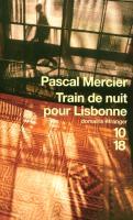 Cover-Bild zu Mercier, Pascal: Train de nuit pour Lisbonne