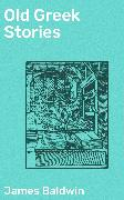 Cover-Bild zu Old Greek Stories (eBook) von Baldwin, James