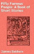 Cover-Bild zu Fifty Famous People: A Book of Short Stories (eBook) von Baldwin, James
