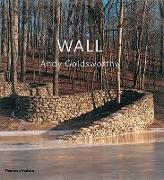 Cover-Bild zu Goldsworthy, Andy: Wall: Andy Goldsworthy