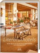 Cover-Bild zu Schaefer, Barbara: Literaturhotels. Auf den Spuren von Hermann Hesse, Agatha Christie, Oscar Wilde und anderen