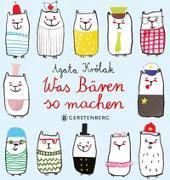 Cover-Bild zu Królak, Agata: Was Bären so machen