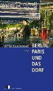 Cover-Bild zu Bacharevic, Alhierd: Berlin, Paris und das Dorf
