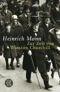 Cover-Bild zu Mann, Heinrich: Zur Zeit von Winston Churchill