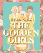 Cover-Bild zu Lewis, Emma: The Essential Fan Guide to the Golden Girls