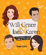 Cover-Bild zu Lewis, Emma: Will & Grace & Jack & Karen: Life - According to Tv's Awesome Foursome