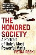 Cover-Bild zu Reski, Petra: The Honored Society: A Portrait of Italy's Most Powerful Mafia