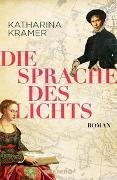 Cover-Bild zu Kramer, Katharina: Die Sprache des Lichts