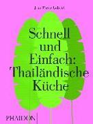 Cover-Bild zu Gabriel, Jean-Pierre: Schnell und Einfach: Thailändische Küche