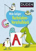 Cover-Bild zu Braun, Christina: Duden: Mein lustiger Buchstaben-Vorschulblock
