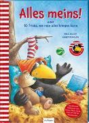 Cover-Bild zu Moost, Nele: Der kleine Rabe Socke: Alles meins! oder 10 Tricks, wie man alles kriegen kann