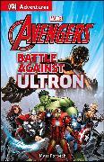 Cover-Bild zu Forbeck, Matt: DK Adventures: Marvel The Avengers: Battle Against Ultron