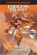 Cover-Bild zu Forbeck, Matt: Dungeons & Dragons Endless Quest: Big Trouble