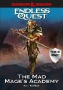 Cover-Bild zu Forbeck, Matt: Dungeons & Dragons: The Mad Mage's Academy: An Endless Quest Book