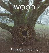 Cover-Bild zu Goldsworthy, Andy: Wood: Andy Goldsworthy