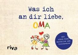 Cover-Bild zu Reinwarth, Alexandra: Was ich an dir liebe, Oma - Version für Kinder