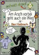 Cover-Bild zu Reinwarth, Alexandra: Am Arsch vorbei geht auch ein Weg: Das Malbuch