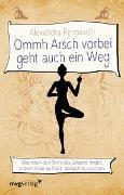 Cover-Bild zu Reinwarth, Alexandra: Ommh Arsch vorbei geht auch ein Weg