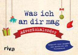 Cover-Bild zu Reinwarth, Alexandra: Was ich an dir mag - Adventskalender
