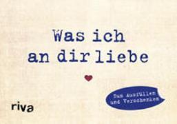 Cover-Bild zu Reinwarth, Alexandra: Was ich an dir liebe - Miniversion