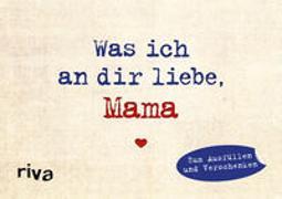 Cover-Bild zu Reinwarth, Alexandra: Was ich an dir liebe, Mama - Miniversion